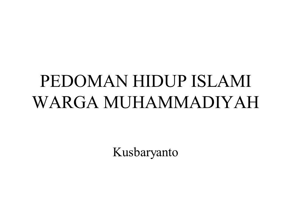 Pemahaman ~seperangkat nilai dan norma Islami yang bersumber dari Al Qurandan Sunah untuk menjadi pola bagi tingkah laku warga Muhammadiyah dalam menjalani kehidupan sehari-hari sehingga tercermin kepribadian Islami menuju terwujudnya masyarakat Islam yang sebenar-benarnya ~pedoman bagi warga Muhammadiyah