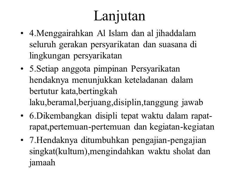 Lanjutan 4.Menggairahkan Al Islam dan al jihaddalam seluruh gerakan persyarikatan dan suasana di lingkungan persyarikatan 5.Setiap anggota pimpinan Pe
