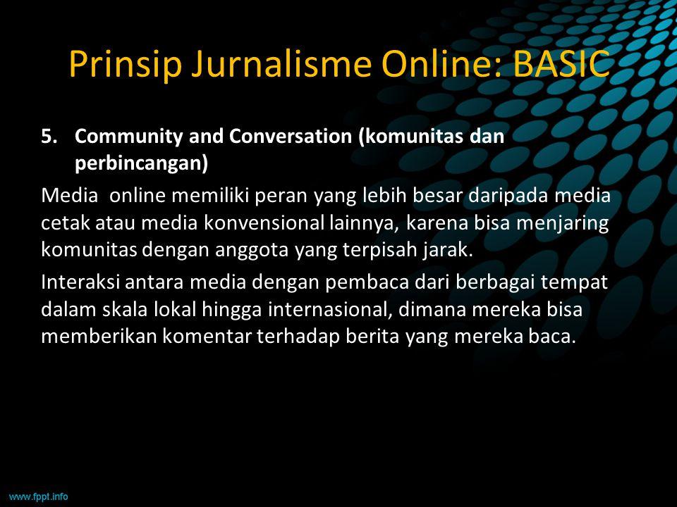 5.Community and Conversation (komunitas dan perbincangan) Media online memiliki peran yang lebih besar daripada media cetak atau media konvensional la