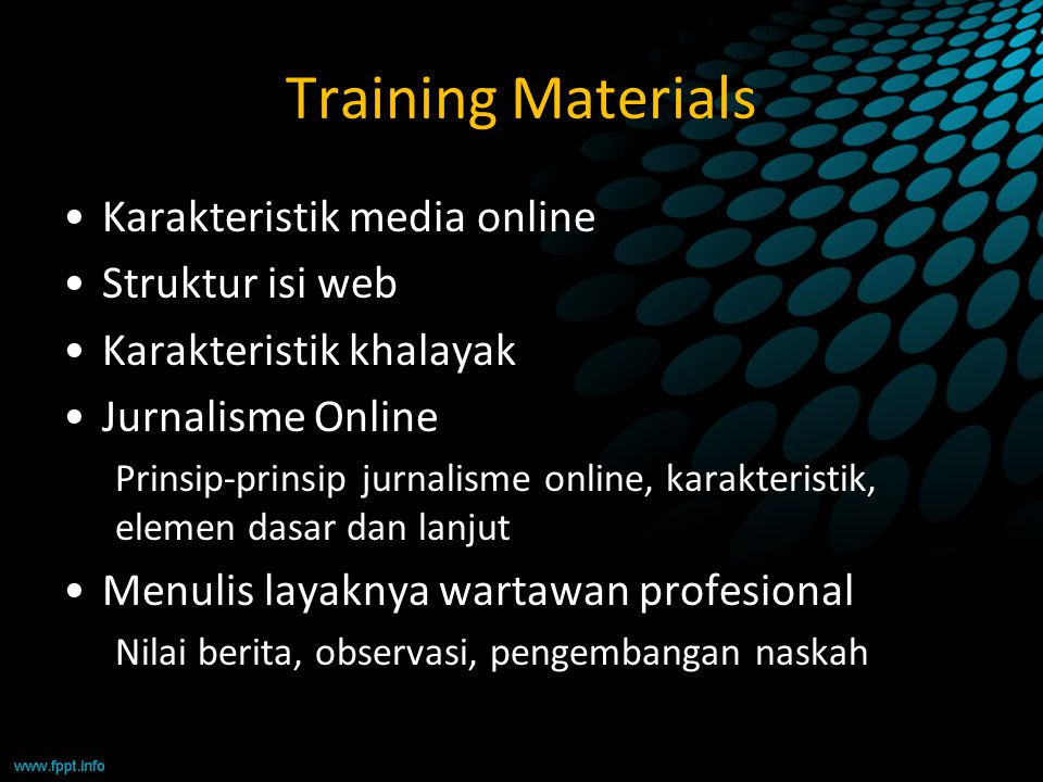 Training Materials Karakteristik media online Struktur isi web Karakteristik khalayak Jurnalisme Online Prinsip-prinsip jurnalisme online, karakterist