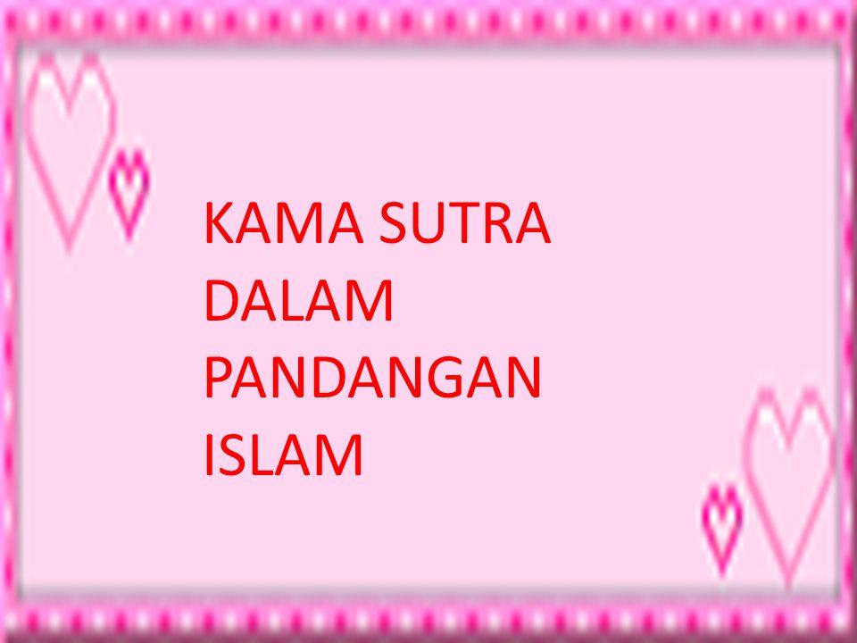KAMA SUTRA DALAM PANDANGAN ISLAM