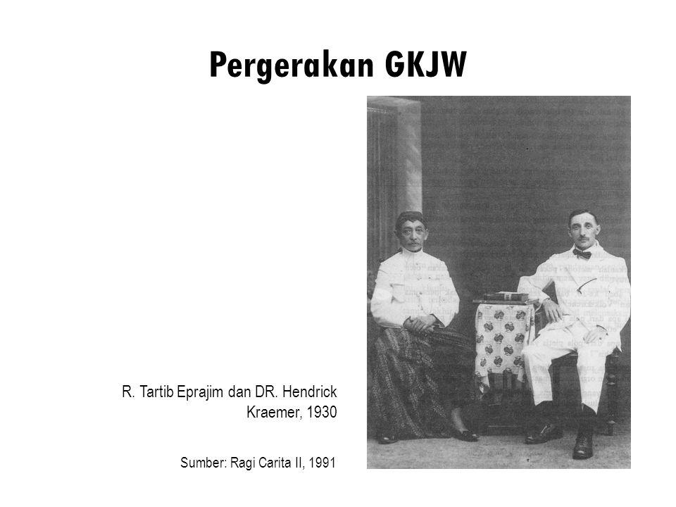 Pergerakan GKJW R. Tartib Eprajim dan DR. Hendrick Kraemer, 1930 Sumber: Ragi Carita II, 1991
