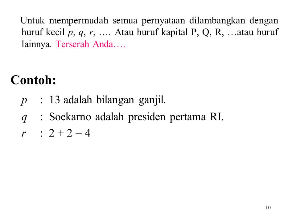 Proposisi Atomik Proposisi harus berbentuk suatu pernyataan yang berupa kalimat dasar.