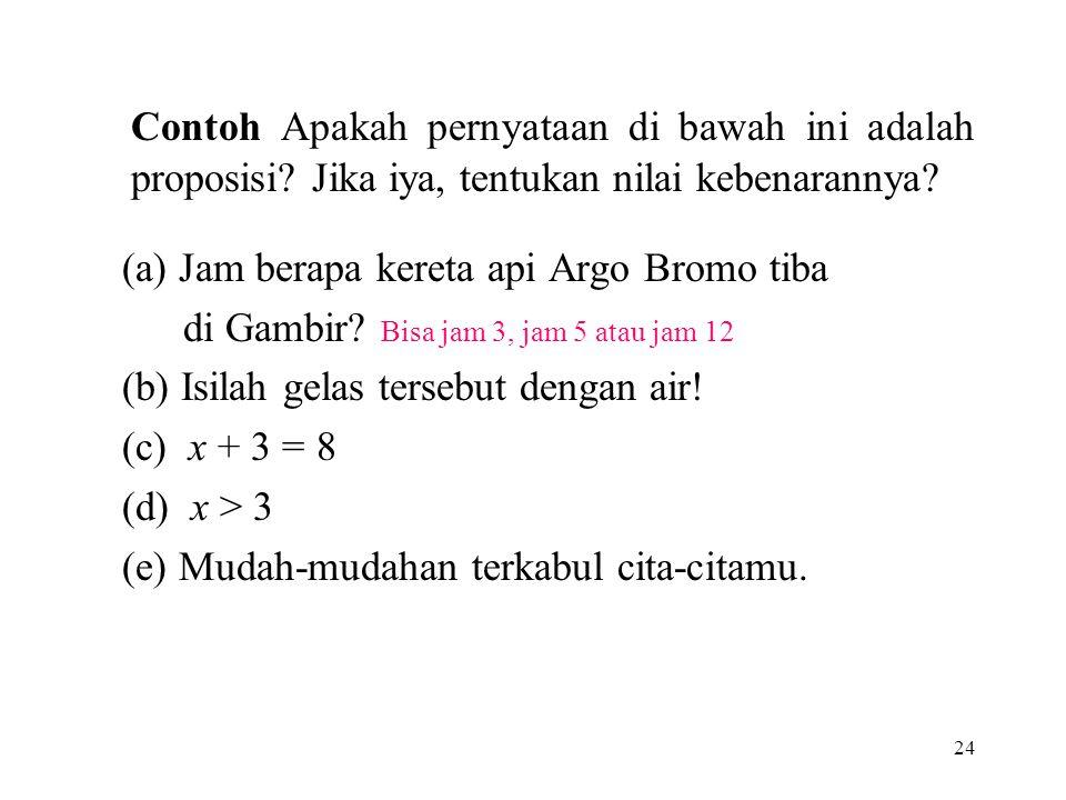 23 Contoh Apakah pernyataan di bawah ini adalah proposisi.