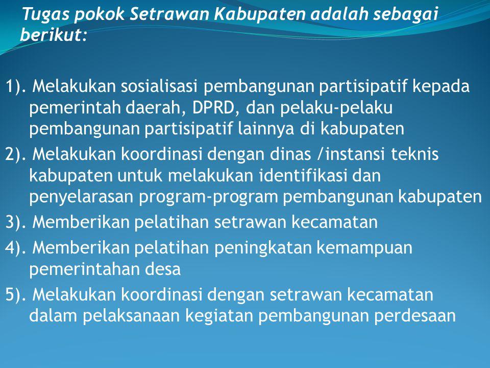 Tugas pokok Setrawan Kabupaten adalah sebagai berikut: 1). Melakukan sosialisasi pembangunan partisipatif kepada pemerintah daerah, DPRD, dan pelaku-p