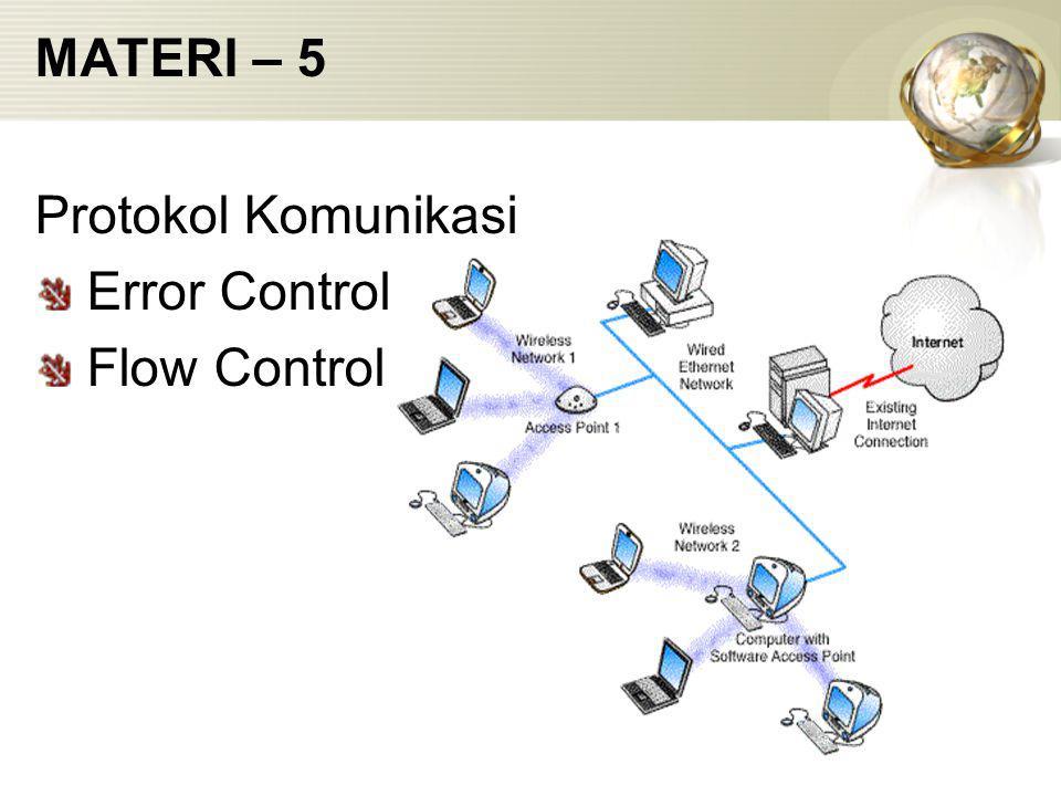 MATERI – 5 Protokol Komunikasi Error Control Flow Control