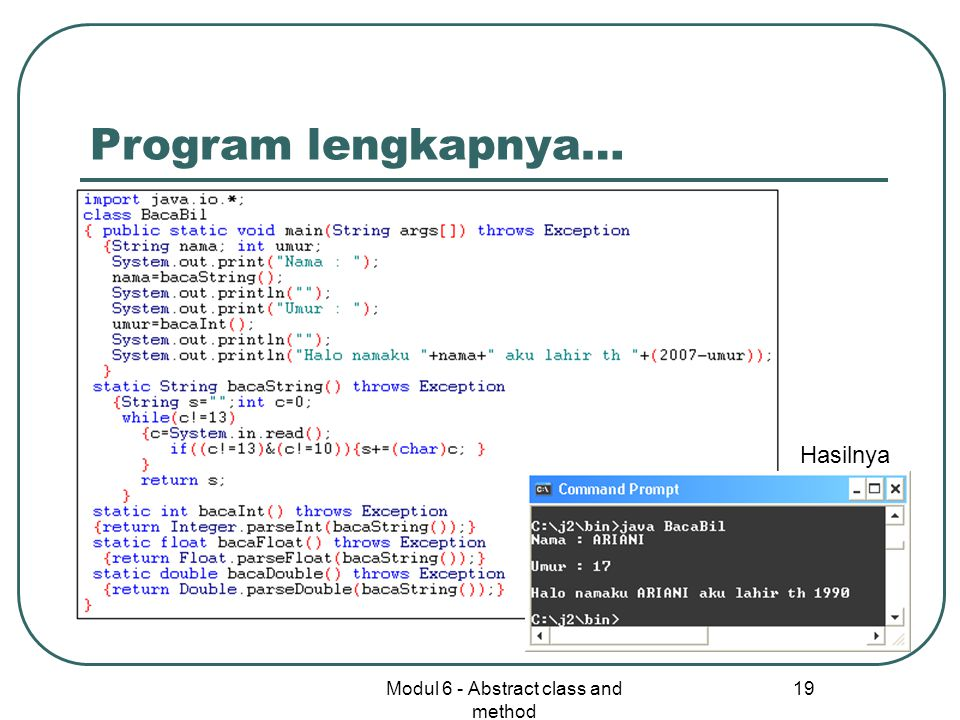 Modul 6 - Abstract class and method 19 Program lengkapnya… Hasilnya
