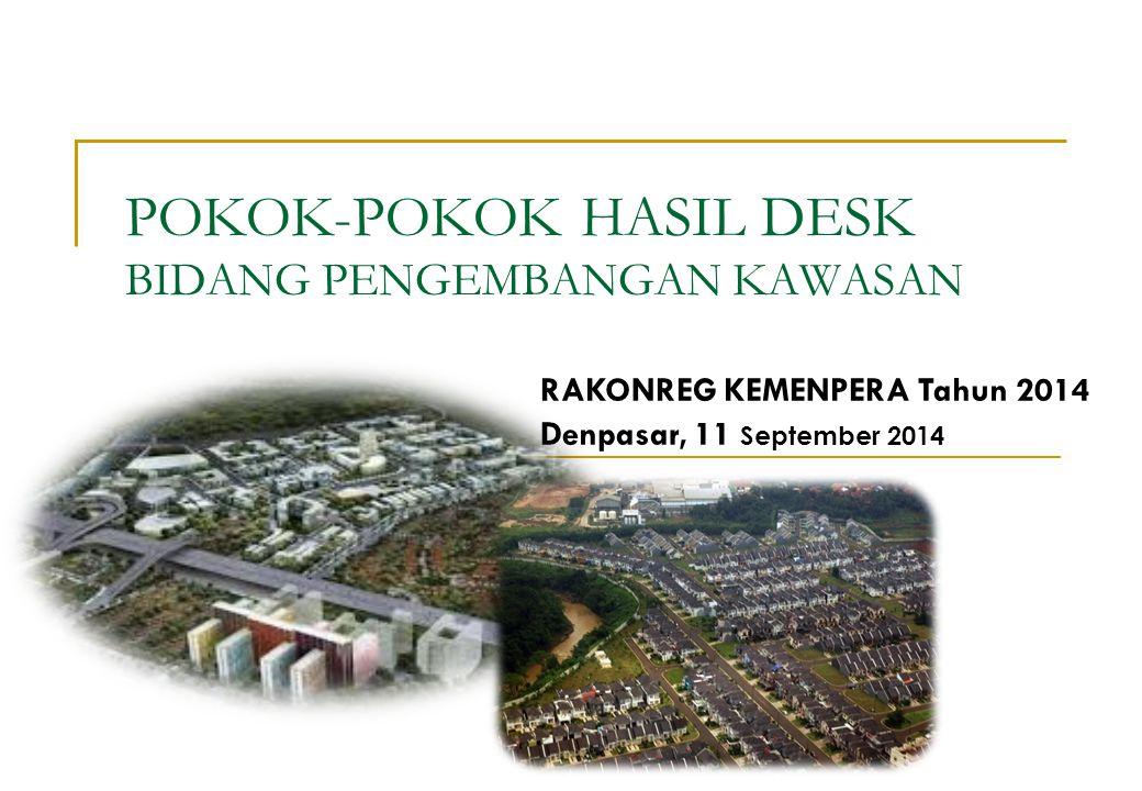1)Rencana Pembangunan dan Pengembangan Perumahan dan Kawasan Permukiman (RP3KP) 2)Bantuan Stimulan PSU Perumahan 3)Bantuan Stimulan PSU Permukiman 4)Bantuan Stimulan Peningkatan Kualitas (BSPK) Perumahan Kumuh dan Permukiman Kumuh 5)Bantuan Stimulan PSU Pasca Bencana 6)DAK bidang Perumahan dan Kawasan Permukiman 7)Bantuan Pencadangan Tanah KEGIATAN PENGEMBANGAN KAWASAN TAHUN 2015-2019