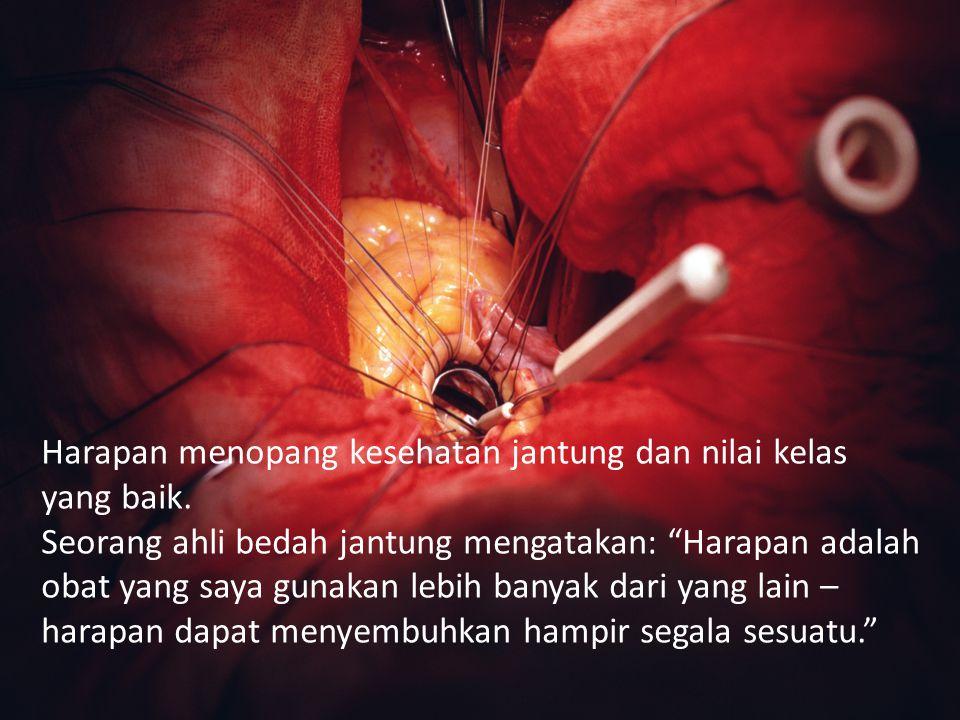 """Harapan menopang kesehatan jantung dan nilai kelas yang baik. Seorang ahli bedah jantung mengatakan: """"Harapan adalah obat yang saya gunakan lebih bany"""