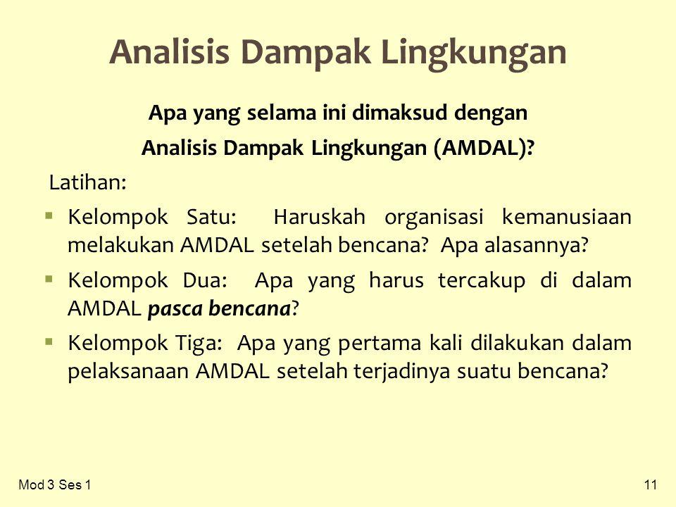 11 Analisis Dampak Lingkungan Apa yang selama ini dimaksud dengan Analisis Dampak Lingkungan (AMDAL).