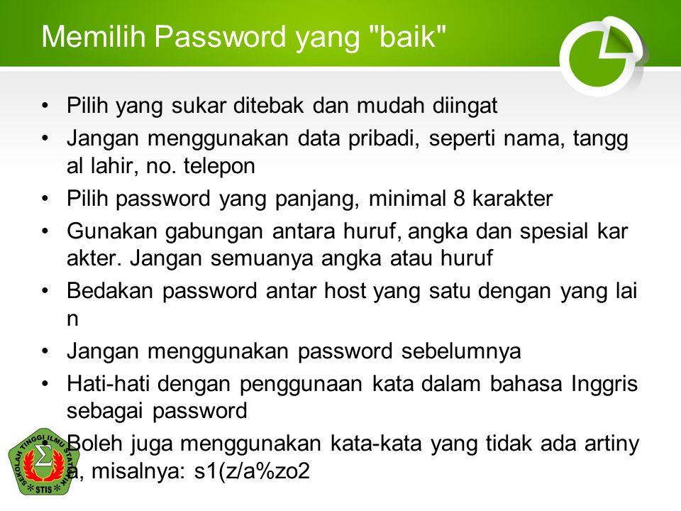 Pengontrolan terhadap UserID/Password Membatasi kesalahan gagal login Periode waktu login setiap user dibatasi Munculkan pesan login terakhir Munculkan pesan kapan terakhir gagal login User dapat merubah password Password disediakan oleh suatu sistem Password diberi batas waktu Panjang minimum suatu password harus ditentukan