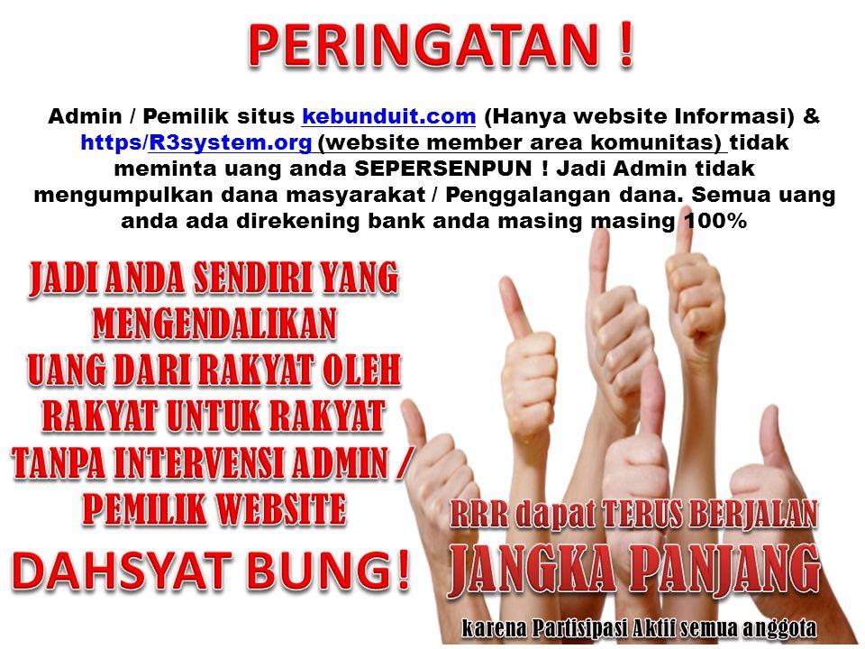 Admin / Pemilik situs kebunduit.com (Hanya website Informasi) & https/R3system.org (website member area komunitas) tidak meminta uang anda SEPERSENPUN