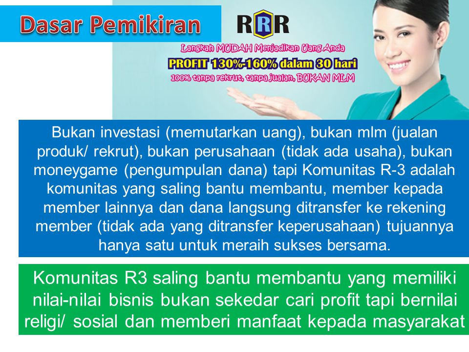 Komunitas R3 saling bantu membantu yang memiliki nilai-nilai bisnis bukan sekedar cari profit tapi bernilai religi/ sosial dan memberi manfaat kepada