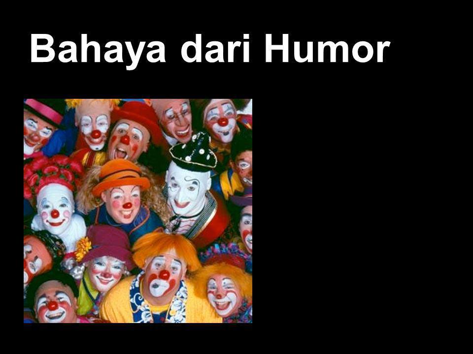 Bahaya Dari Humor