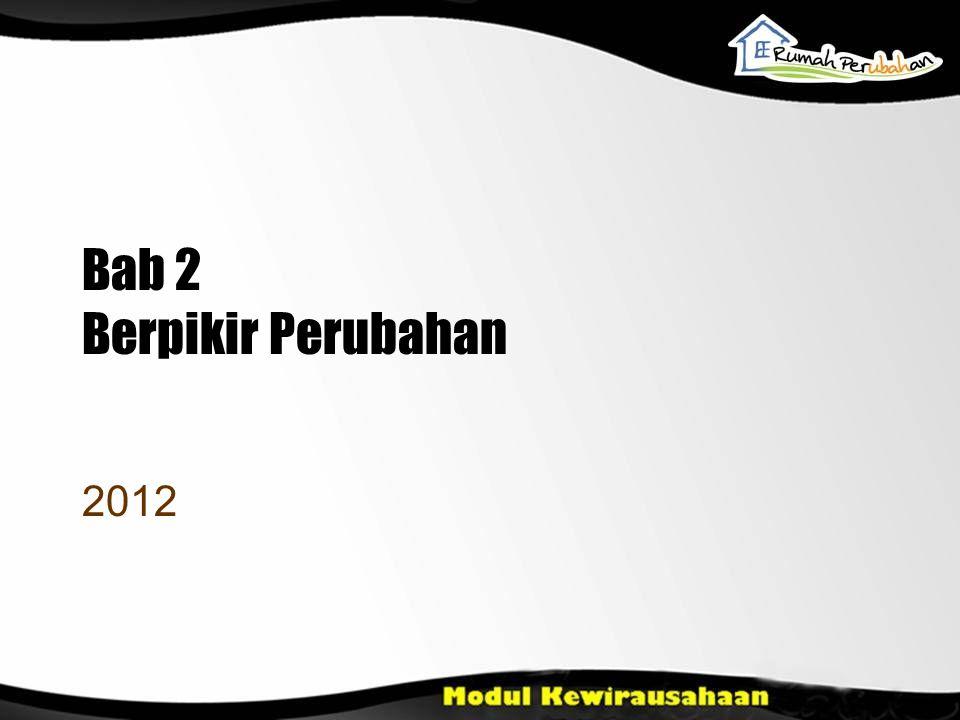 Bab 2 Berpikir Perubahan 2012