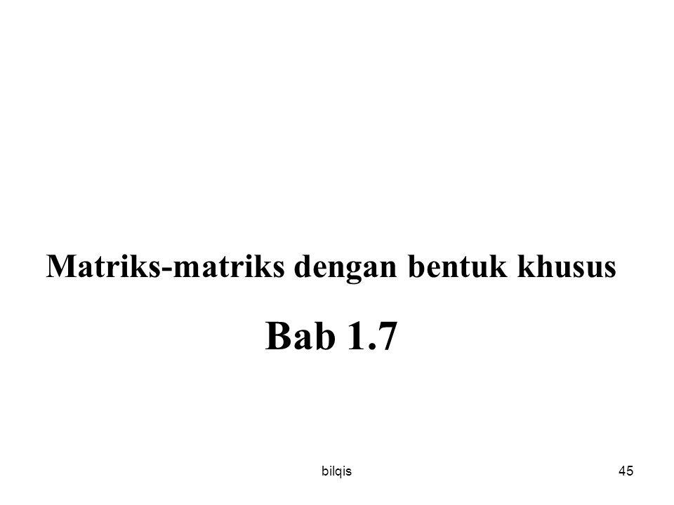bilqis45 Matriks-matriks dengan bentuk khusus Bab 1.7
