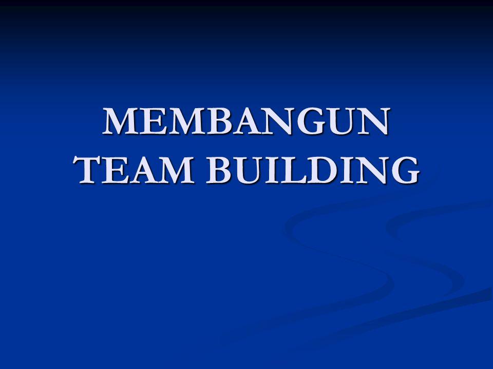 MEMBANGUN TEAM BUILDING