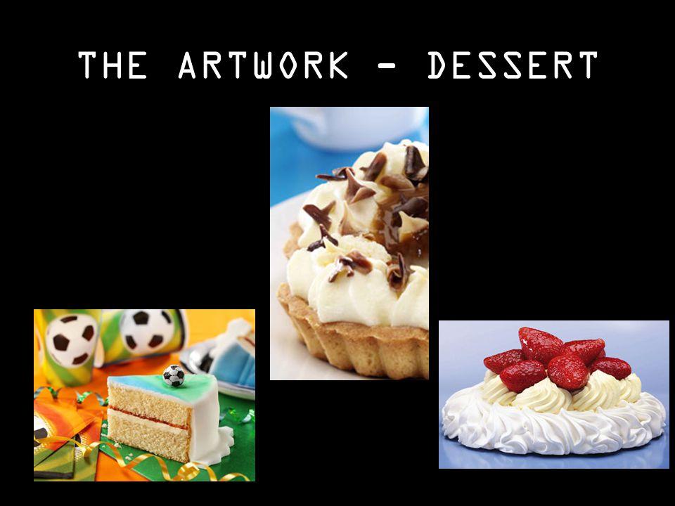 THE ARTWORK - DESSERT