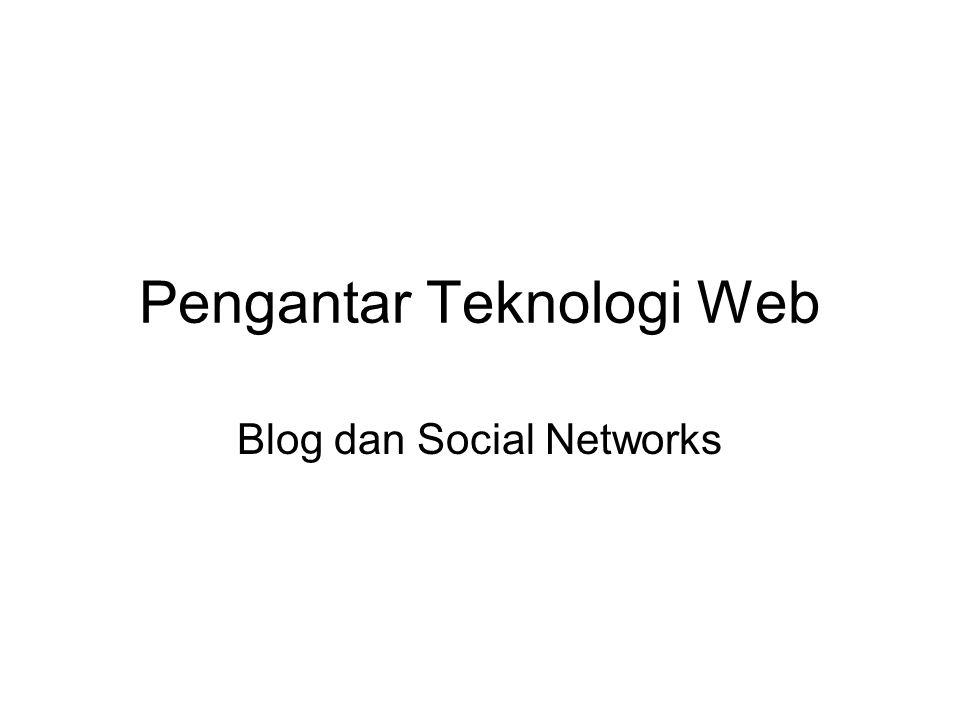 Pengantar Teknologi Web Blog dan Social Networks