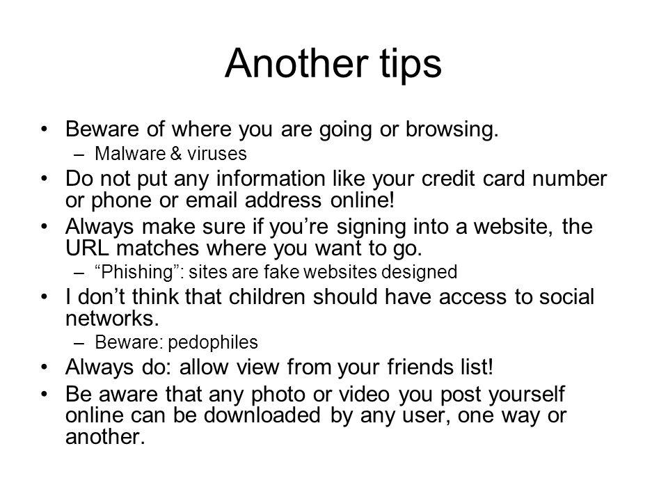 Another tips Beware of where you are going or browsing.