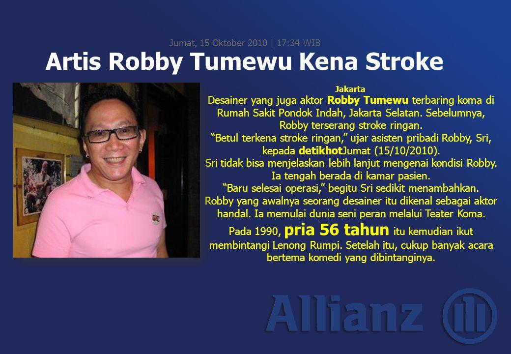 Jakarta Desainer yang juga aktor Robby Tumewu terbaring koma di Rumah Sakit Pondok Indah, Jakarta Selatan. Sebelumnya, Robby terserang stroke ringan.