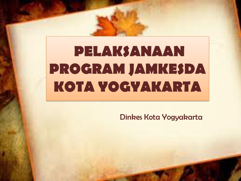 PELAKSANAAN PROGRAM JAMKESDA KOTA YOGYAKARTA Dinkes Kota Yogyakarta