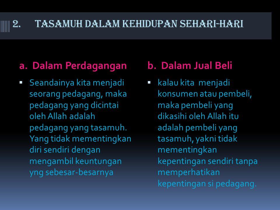 1.PENGERTIAN TASAMUH Tasahum adalah sikap toleransi atau saling, menghargai di antara sesama manusia.