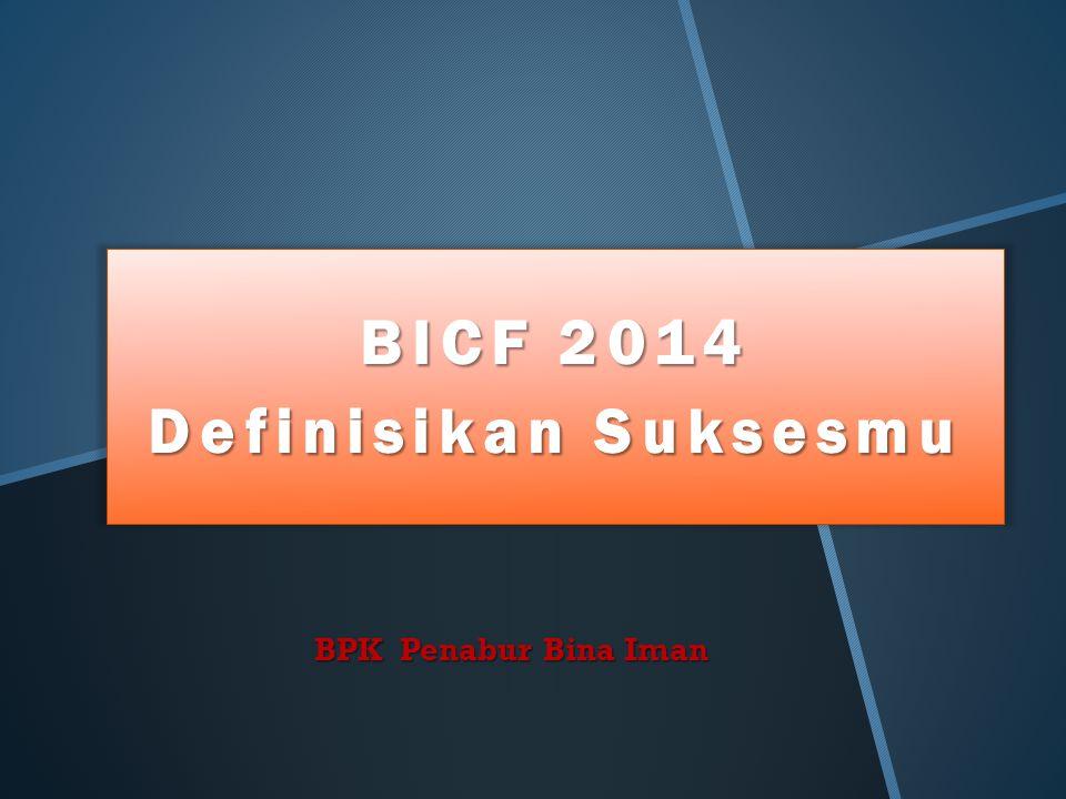 BICF 2014 Definisikan Suksesmu BPK Penabur Bina Iman