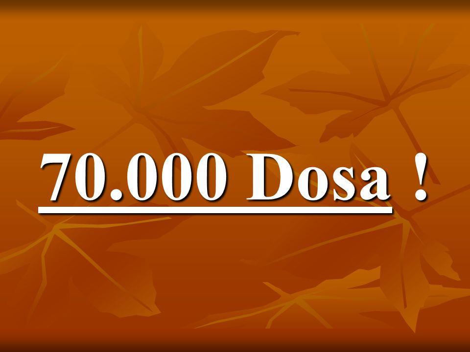 70.000 Dosa !