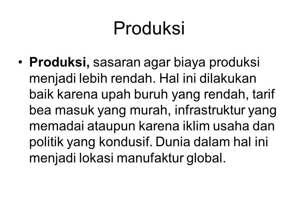 Produksi Produksi, sasaran agar biaya produksi menjadi lebih rendah.