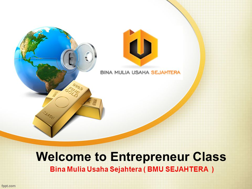 Welcome to Entrepreneur Class Bina Mulia Usaha Sejahtera ( BMU SEJAHTERA )