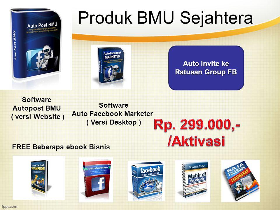 Produk BMU Sejahtera Software Auto Facebook Marketer ( Versi Desktop ) FREE Beberapa ebook Bisnis Software Autopost BMU ( versi Website ) Auto Invite