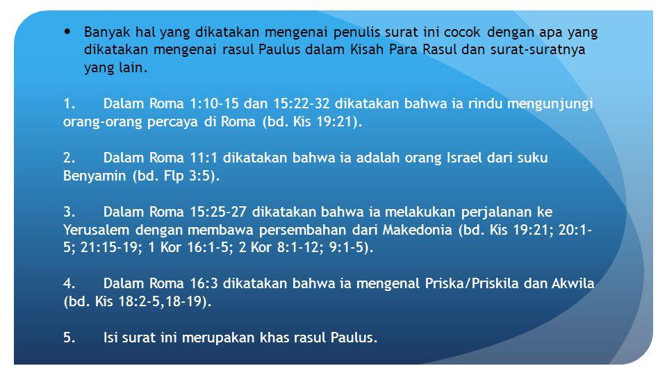Banyak hal yang dikatakan mengenai penulis surat ini cocok dengan apa yang dikatakan mengenai rasul Paulus dalam Kisah Para Rasul dan surat-suratnya y