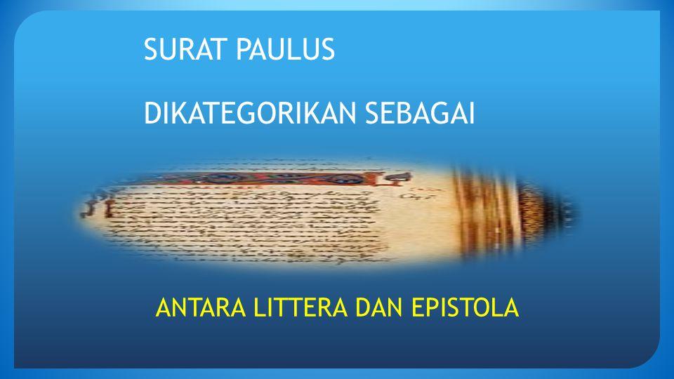ANTARA LITTERA DAN EPISTOLA SURAT PAULUS DIKATEGORIKAN SEBAGAI