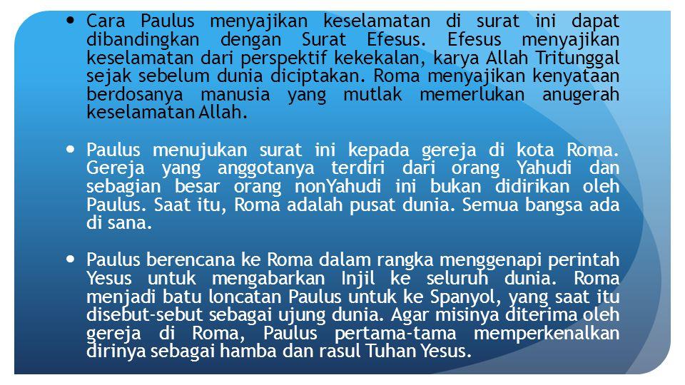 Cara Paulus menyajikan keselamatan di surat ini dapat dibandingkan dengan Surat Efesus. Efesus menyajikan keselamatan dari perspektif kekekalan, karya