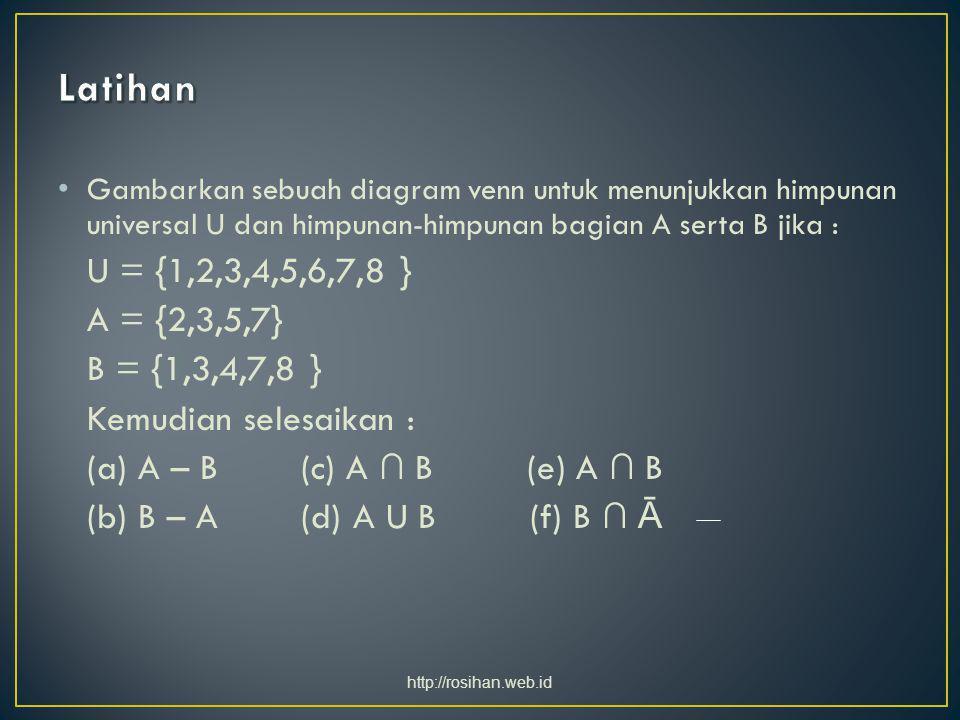Gambarkan sebuah diagram venn untuk menunjukkan himpunan universal U dan himpunan-himpunan bagian A serta B jika : U = {1,2,3,4,5,6,7,8 } A = {2,3,5,7