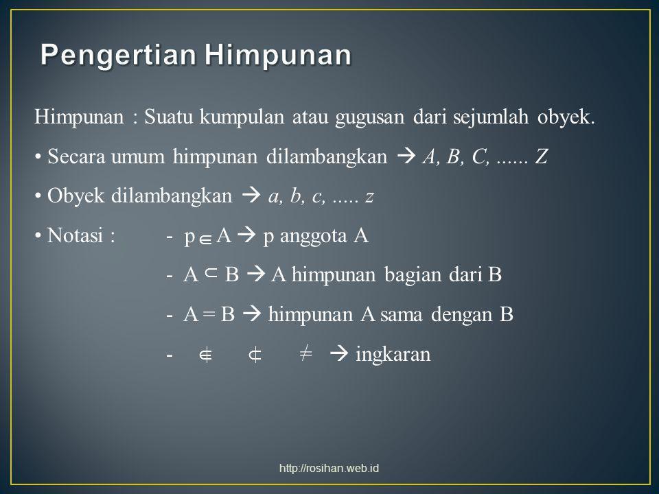 Penyajian Himpunan cara daftar  A = {1,2,3,4,5} berarti himpunan A beranggotakan bilangan-bilangan bulat positif 1,2,3,4, dan 5.