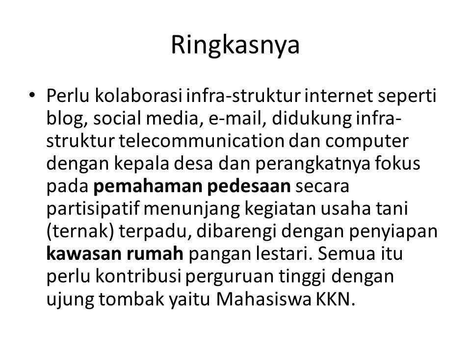 Ringkasnya Perlu kolaborasi infra-struktur internet seperti blog, social media, e-mail, didukung infra- struktur telecommunication dan computer dengan