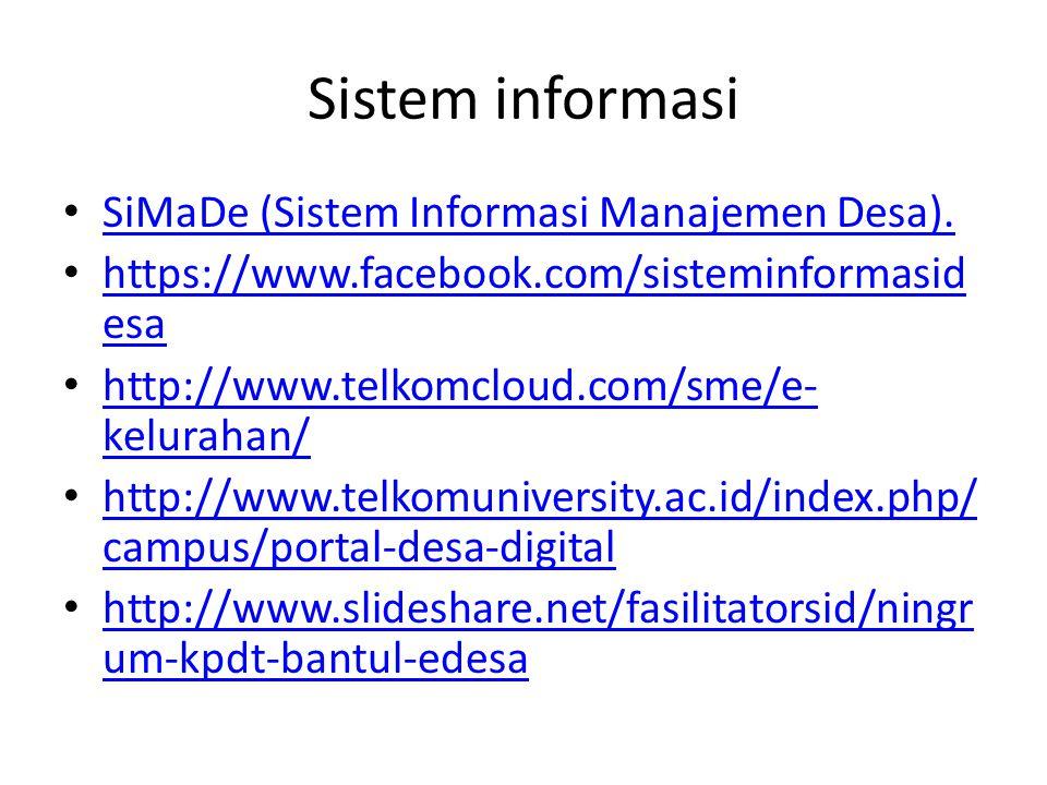 Sistem informasi SiMaDe (Sistem Informasi Manajemen Desa). https://www.facebook.com/sisteminformasid esa https://www.facebook.com/sisteminformasid esa