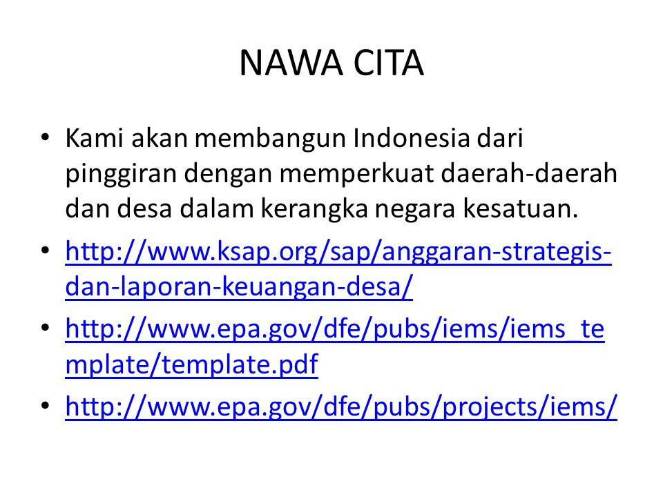 NAWA CITA Kami akan membangun Indonesia dari pinggiran dengan memperkuat daerah-daerah dan desa dalam kerangka negara kesatuan. http://www.ksap.org/sa