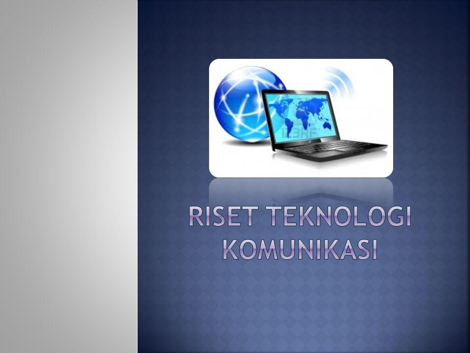 Riset Teknologi Komunikasi  Riset teknologi komunikasi (studi media, studi pesan, studi khalayak, studi komunikator dan lain sebagainya)  Peluang riset teknologi komunikasi.