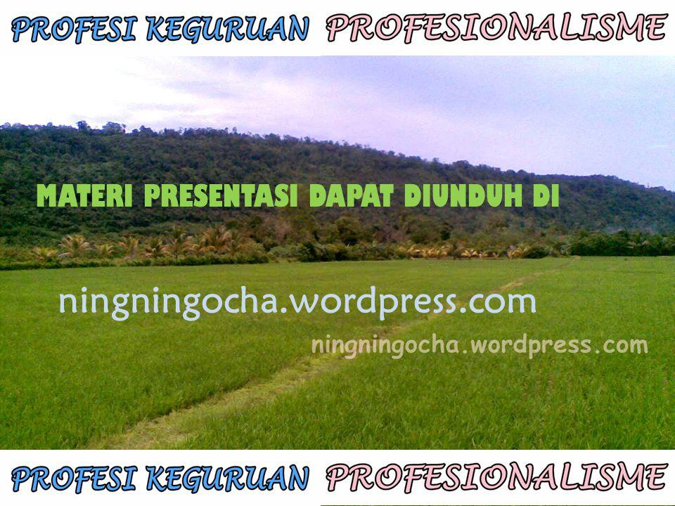 MATERI PRESENTASI DAPAT DIUNDUH DI ningningocha.wordpress.com