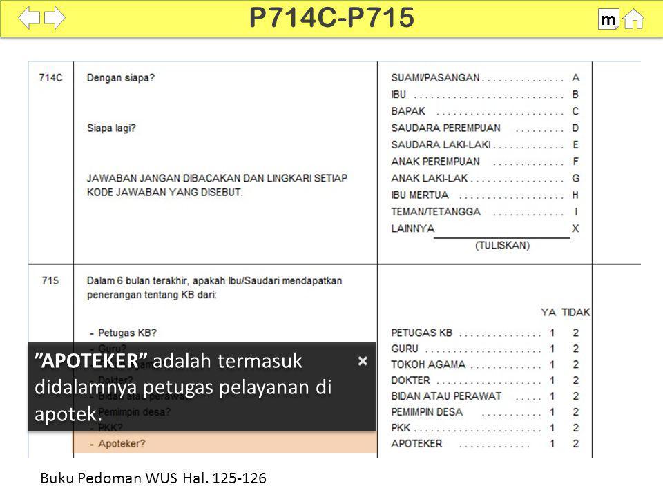 """""""APOTEKER"""" adalah termasuk didalamnya petugas pelayanan di apotek. 100% SDKI 2012 P714C-P715 m Buku Pedoman WUS Hal. 125-126"""
