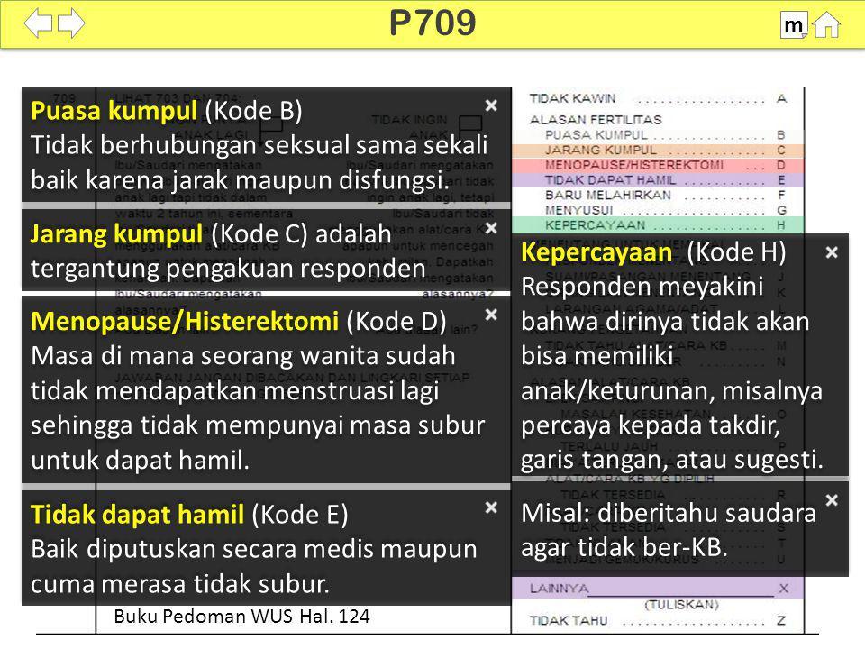 Puasa kumpul (Kode B) Tidak berhubungan seksual sama sekali baik karena jarak maupun disfungsi. Puasa kumpul (Kode B) Tidak berhubungan seksual sama s