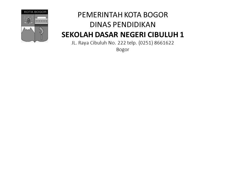 SEKOLAH DASAR NEGERI CIBULUH 1 Bogor Telp 8661622