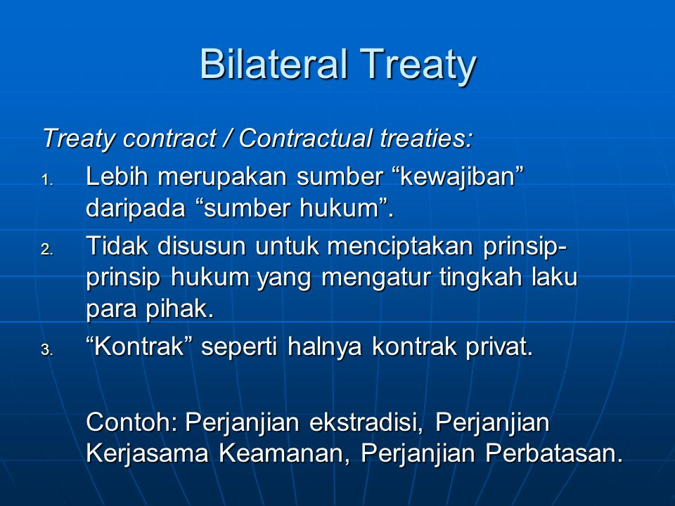 Bilateral Treaty Treaty contract / Contractual treaties: 1.