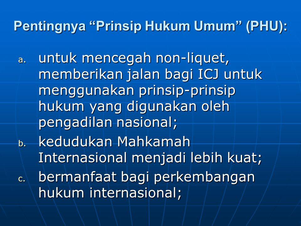 Pentingnya Prinsip Hukum Umum (PHU): a.