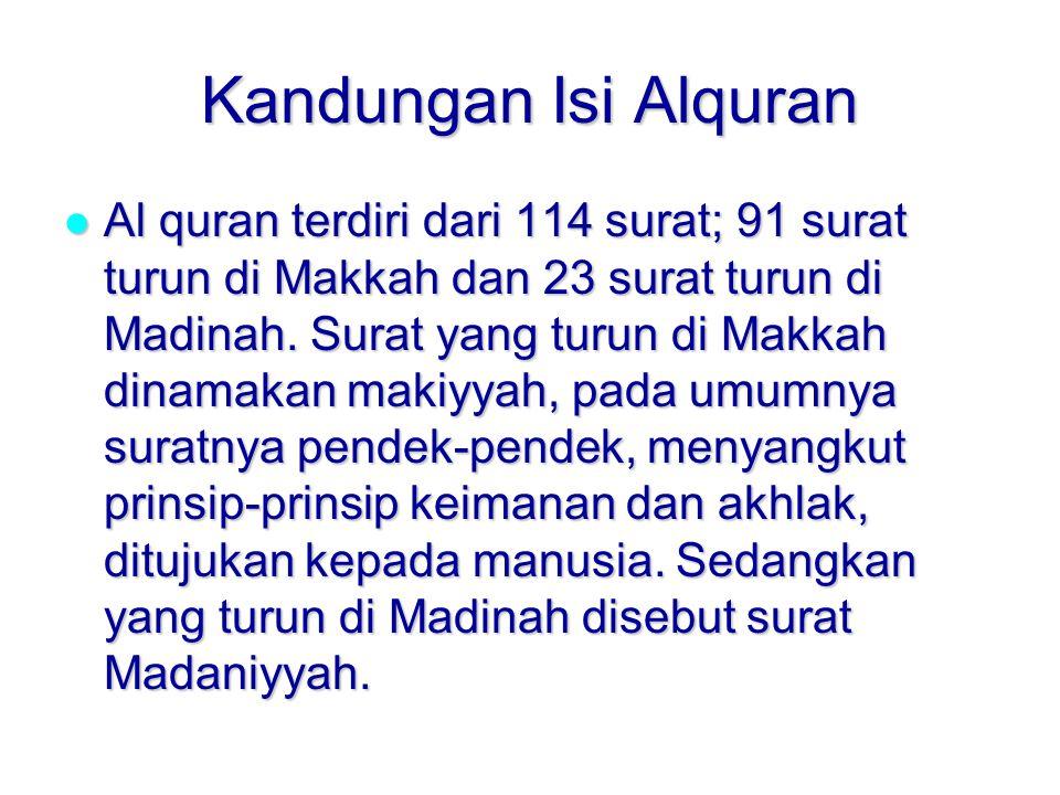 Kandungan Isi Alquran Al quran terdiri dari 114 surat; 91 surat turun di Makkah dan 23 surat turun di Madinah.