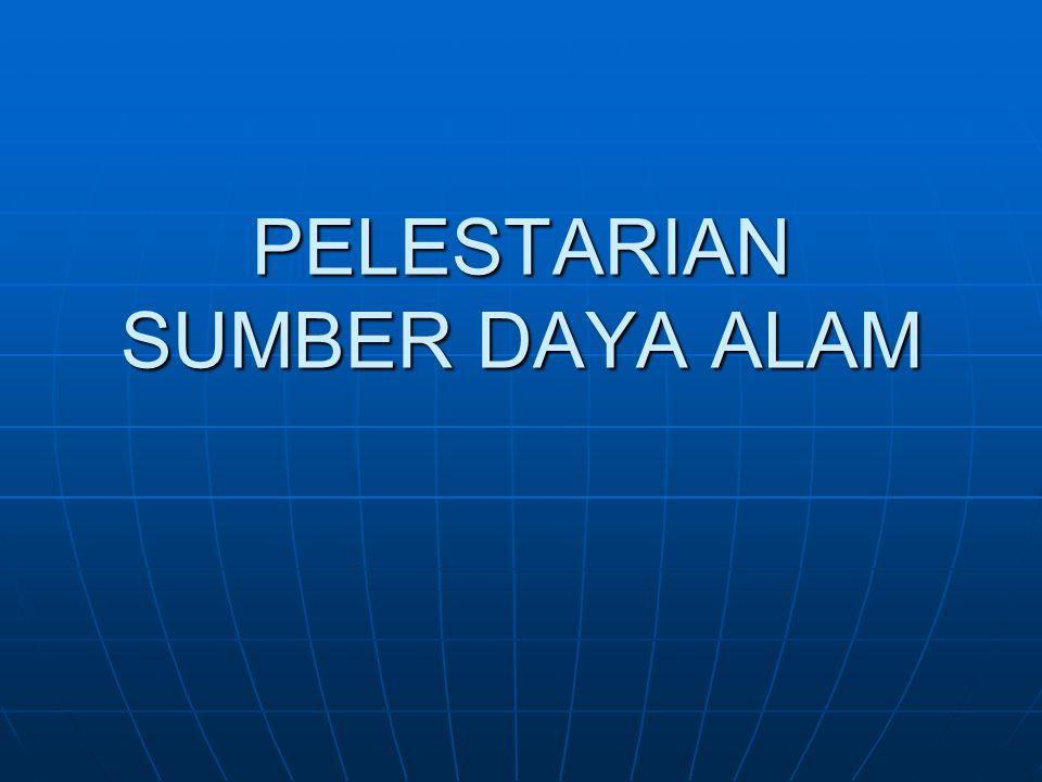 PELESTARIAN SUMBER DAYA ALAM