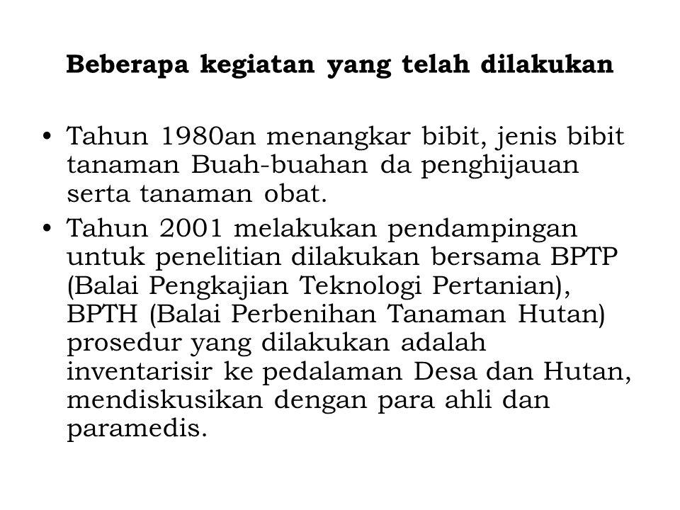 Beberapa kegiatan yang telah dilakukan Tahun 1980an menangkar bibit, jenis bibit tanaman Buah-buahan da penghijauan serta tanaman obat. Tahun 2001 mel